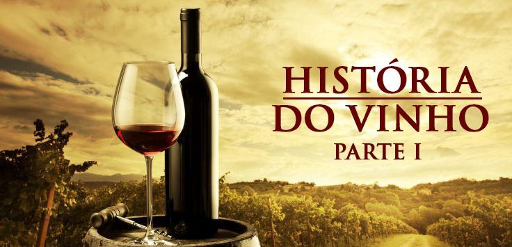 História e Origem do Vinho - Parte I