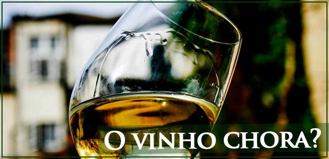 O vinho chora?